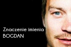 Znaczenie imienia Bogdan