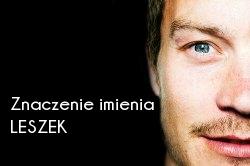 Znaczenie imienia Leszek